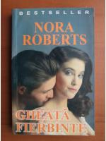 Anticariat: Nora Roberts - Gheata fierbinte