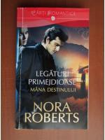 Anticariat: Nora Roberts - Legaturi primejdioase 1. Mana destinului