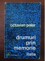 Anticariat: Octavian Paler - Drumuri prin memorie. Italia