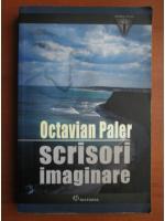 Octavian Paler - Scrisori imaginare