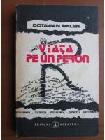 Anticariat: Octavian Paler - Viata pe un peron
