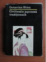 Anticariat: Octavian Simu - Civilizatia japoneza traditionala