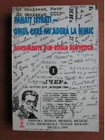 Panait Istrati - Omul care nu adera la nimic. documente din Rusia sovietica (volumul 1)