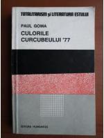 Anticariat: Paul Goma - Culorile curcubeului '77