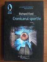 Richard Ford - Cronicarul sportiv
