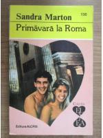 Anticariat: Sandra Marton - Primavara la Roma