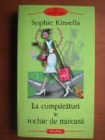 Sophie Kinsella - La cumparaturi in rochie de mireasa
