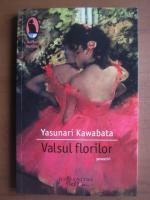 Anticariat: Yasunari Kawabata - Valsul florilor