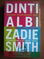 Anticariat: Zadie Smith - Dinti albi