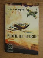 Antoine de Saint-Exupery - Pilote de guerre (1942)
