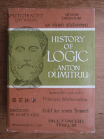 Anticariat: Anton Dumitriu - History of logic (volumul 1)