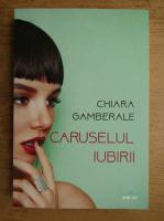 Anticariat: Chiara Gamberale - Caruselul iubirii