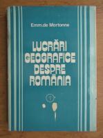 Anticariat: Emm. de Martonne - Lucrari geografice despre Romania (volumul 1)