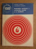 George Ionescu, Gheorghe Furnica - Radiatiile nucleare, protectia omului si a mediului