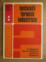 Anticariat: Ioan Gheorghe Carabogdan - Instalatii termice industriale. Culegere de probleme, volumul 2. Instalatii industriale bazate pe schimb de caldura, masa si impuls