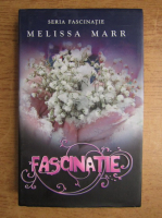 Melissa Marr - Fascinatie (volumul 2)