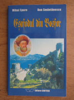 Anticariat: Mihai Epure, Dan Smantanescu - Esafodul din Bosfor. Gloria si prabusirea lui Constantin Brancoveanu