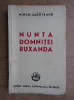 Anticariat: Mihail Sadoveanu - Nunta domnitei Ruxanda (1947)