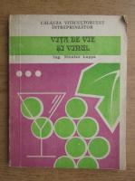 Nicolae Lupsa - Calauza viticultorului intreprinzator, volumul 3. Vita de vie si vinul