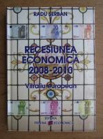 Anticariat: Radu Serban - Recesiunea 2008-2010. Vitraliu european