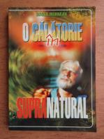 Anticariat: Roger J. Morneau - O calatorie in supranatural