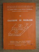 Adrian Ghioca - Culegere de probleme. Matematica in gimnaziu si liceu (volumul 10)