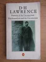 D. H. Lawrence - Fantasia of the unconscious. Psychoanalysis and the unconscious