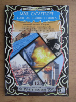 Eugenia Moraru - Mari catastrofe care au zguduit lumea