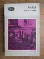 Anticariat: Henry Fielding - Tom Jones (volumul 1)