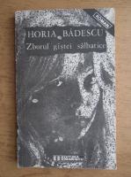 Anticariat: Horia Badescu - Zborul gastei salbatice