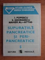 I. Popescu - Supuratiile pancreatice si peripancreatice (volumul 6)