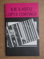 Anticariat: Ilie Ilascu - Lupta continua