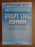 Ion Dogaru - Drept civil roman (volumul 3)