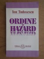 Anticariat: Ion Tudosescu - Ordine si hazard