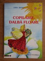 Lidia Batali - Copilarie, dalba floare