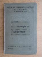 Anticariat: M. Guibe - Chirurgie de l'abdomen (1921)
