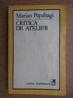 Anticariat: Marian Papahagi - Critica de atelier