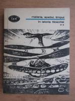 Anticariat: Materia, spatiul, timpul in istoria filosofiei Marxiste si contemporane (volumul 2)