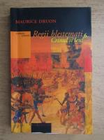 Anticariat: Maurice Druon - Regii blestemati, volumul 6. Crinul si leul