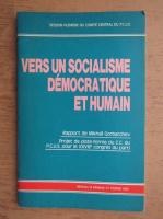 Mihail Gorbaciov - Vers un socialisme democratique et humain