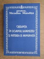 Nicodim Mandita - Credinta in Domnul Dumnezeu si puterea ei minunata