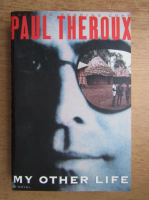 Paul Theroux - My other life
