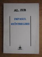 Al. Zub - Impasul reintregirii