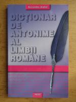 Anticariat: Alexandru Andrei - Dictionar de antonime al limbii romane