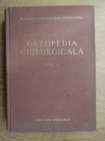 Anticariat: Alexandru Radulescu - Ortopedia chirurgicala (volumul 1)