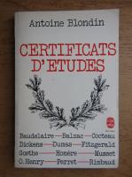 Anticariat: Antoine Blondin - Certificats d'etudes