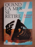 Armand Lanoux - Quand la mer se retire