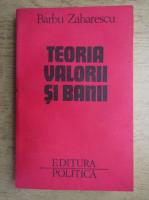 Anticariat: Barbu Zaharescu - Teoria valorii si banii