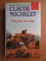 Claude Michelet - Des grives aux loups