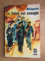 Anticariat: Curzio Malaparte - Le soleil est aveugle